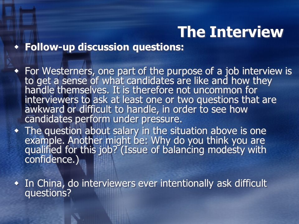 The Interview Follow-up discussion questions: