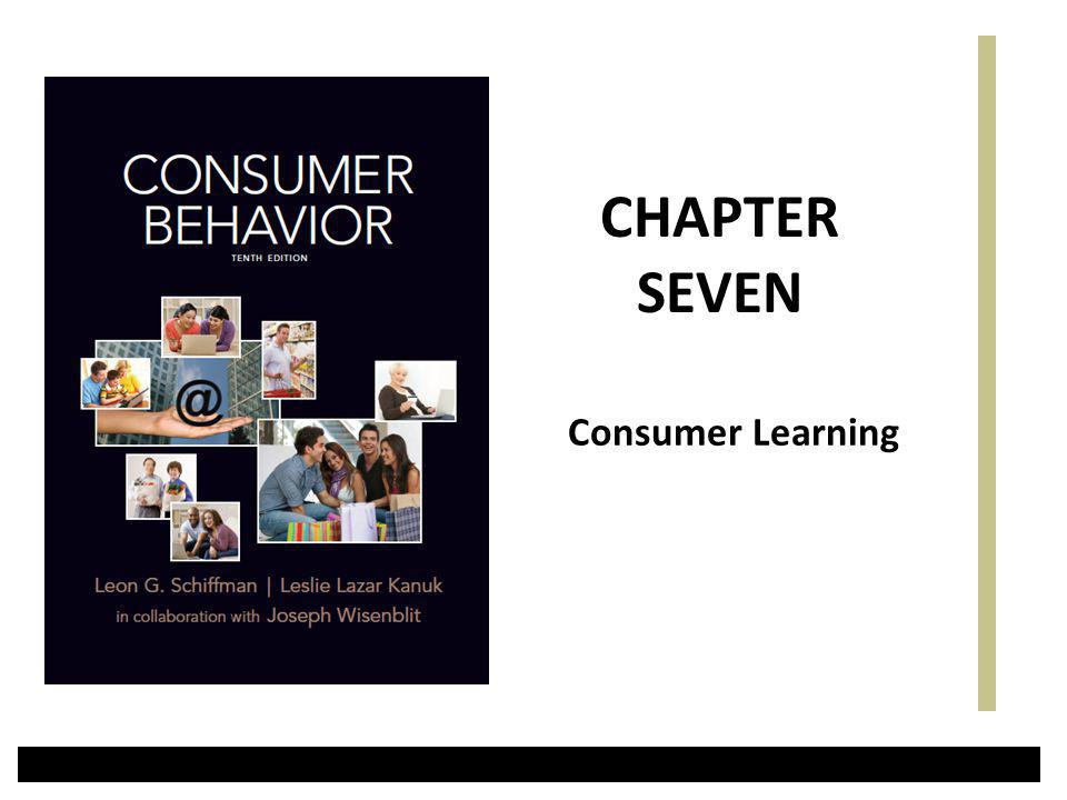 CHAPTER SEVEN Consumer Learning 1