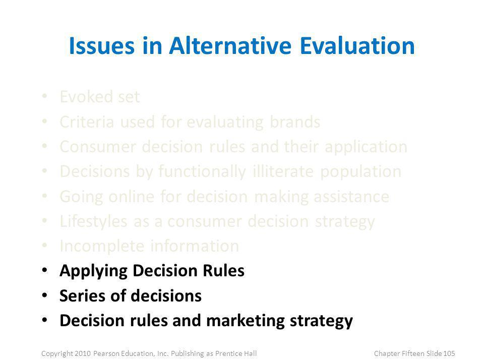 Issues in Alternative Evaluation
