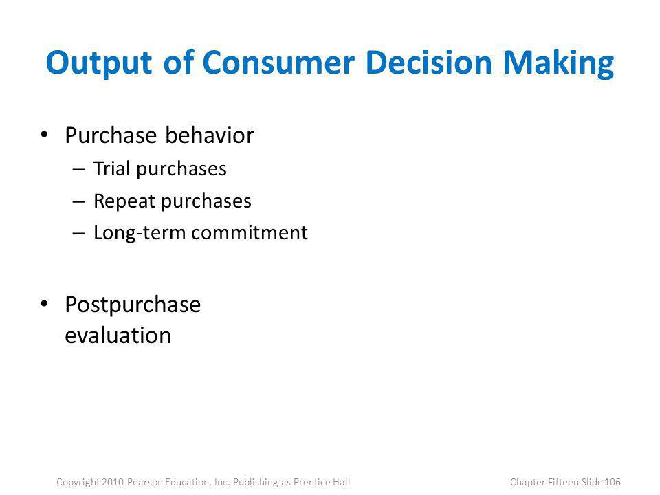 Output of Consumer Decision Making