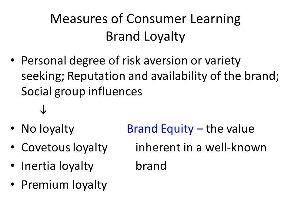 Measures of Consumer Learning Brand Loyalty