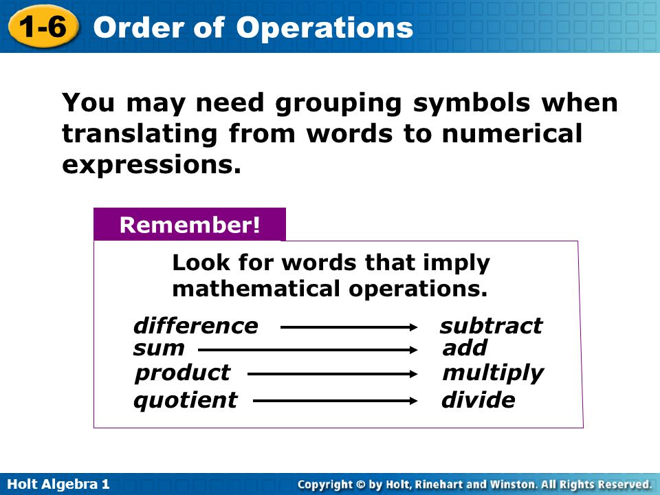 You may need grouping symbols when translating from words to numerical expressions.