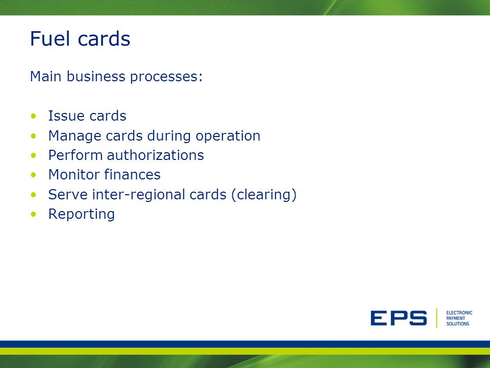Fuel cards Main business processes: Issue cards