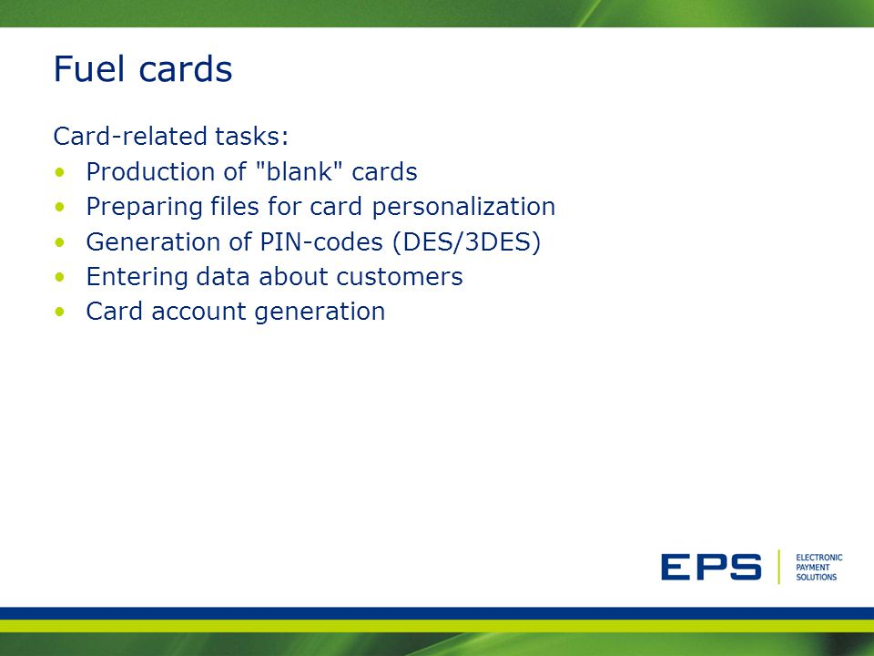 Fuel cards Card-related tasks: Production of blank cards