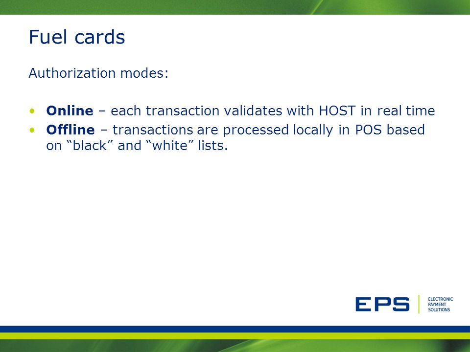 Fuel cards Authorization modes: