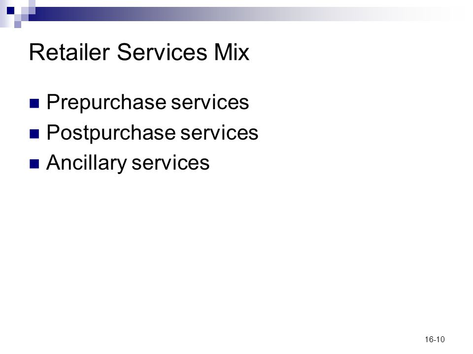 Retailer Services Mix Prepurchase services Postpurchase services