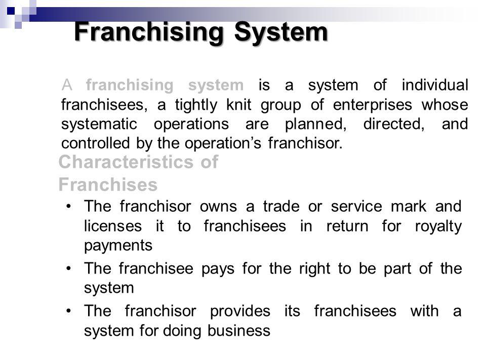 Franchising System Characteristics of Franchises