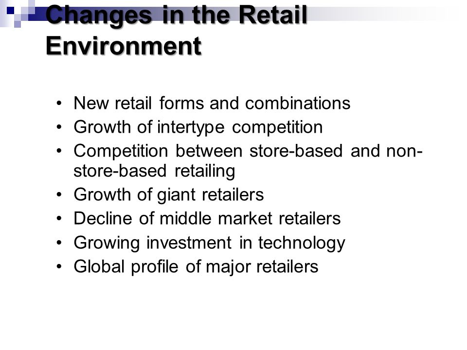Changes in the Retail Environment