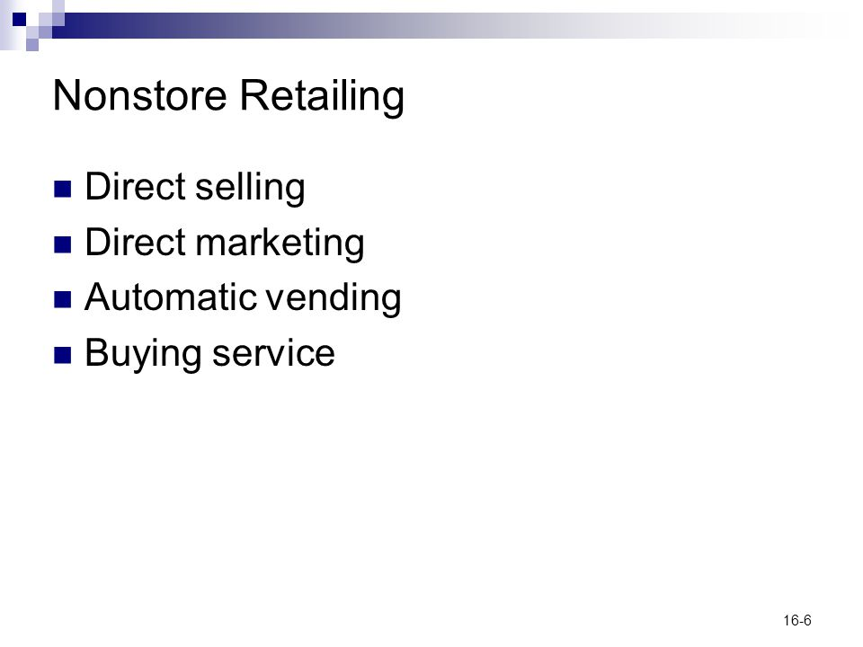 Nonstore Retailing Direct selling Direct marketing Automatic vending