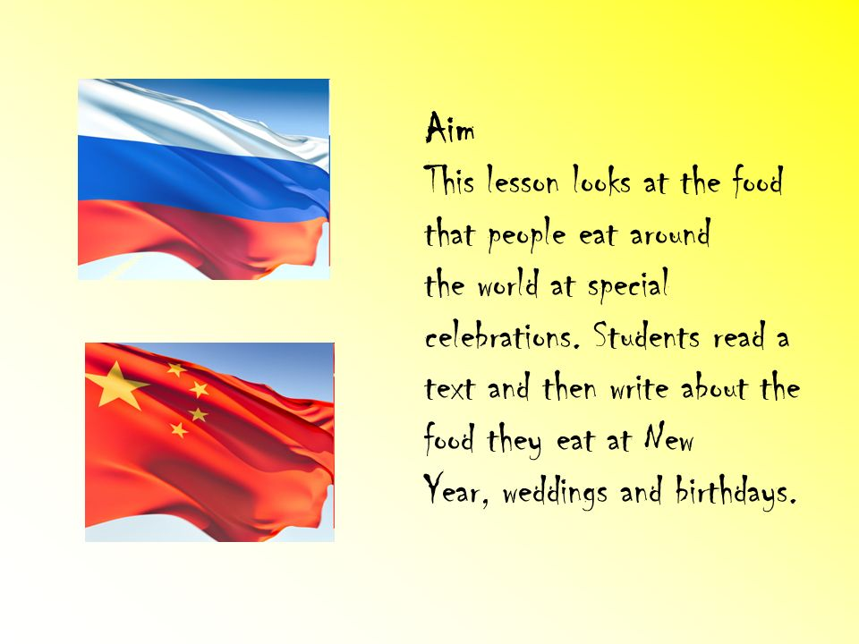 Aim This lesson looks at the food that people eat around. the world at special celebrations. Students read a.