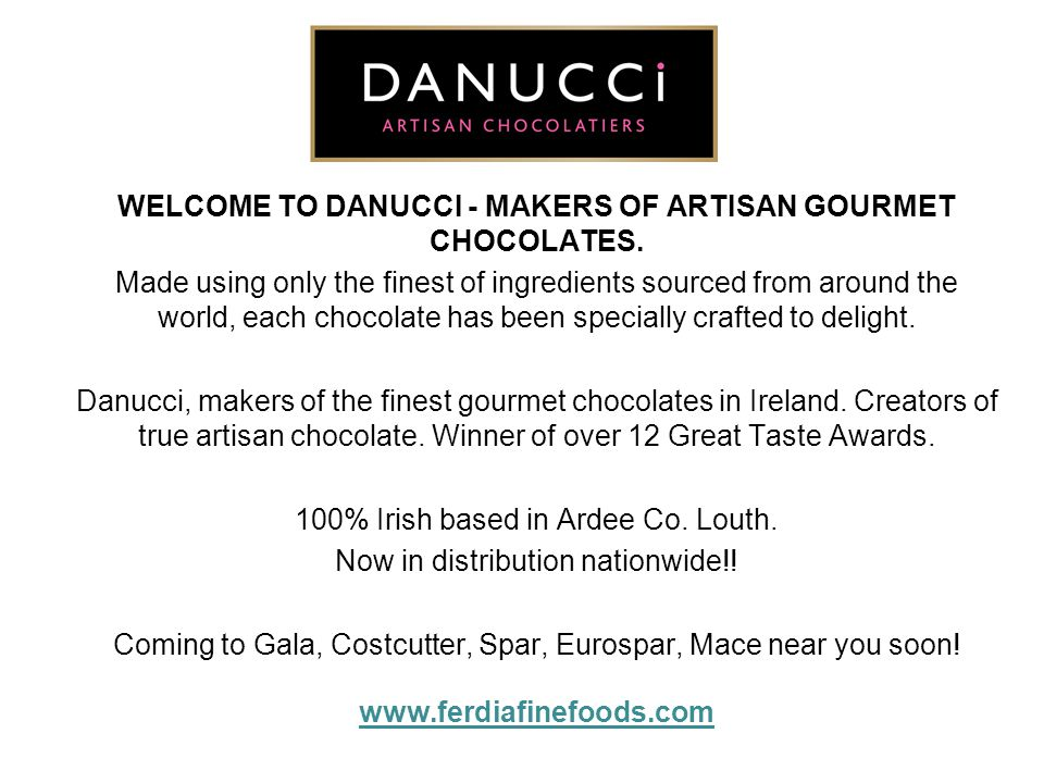 WELCOME TO DANUCCI - MAKERS OF ARTISAN GOURMET CHOCOLATES
