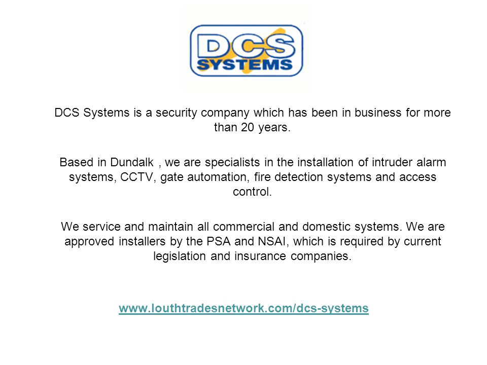 DCS Systems is a security company which has been in business for more than 20 years.