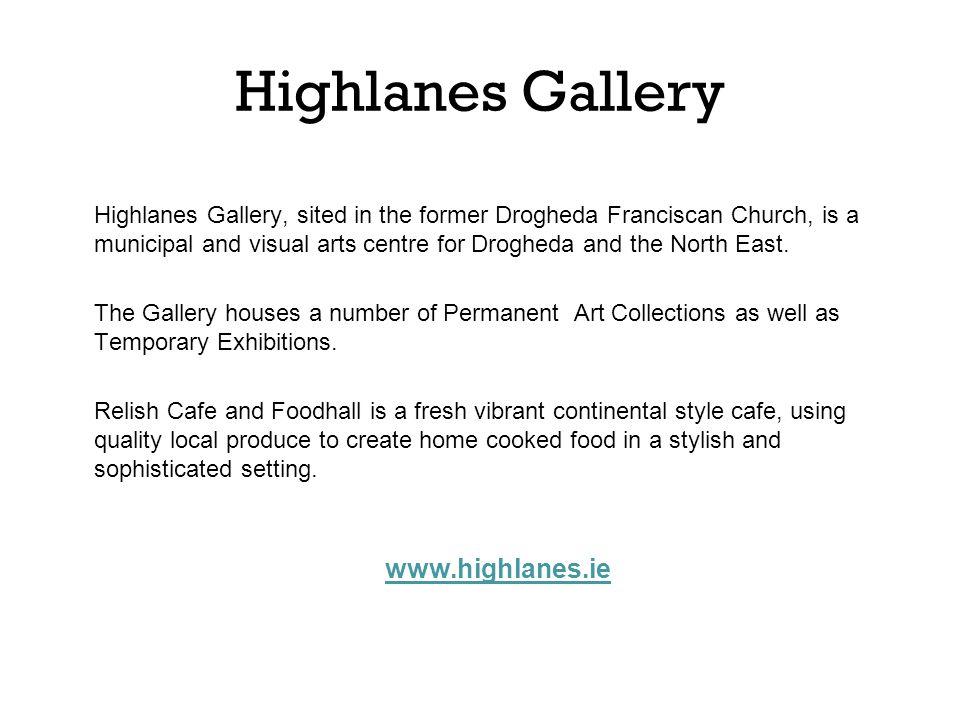 Highlanes Gallery www.highlanes.ie