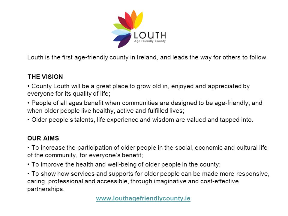 Louth is the first age-friendly county in Ireland, and leads the way for others to follow.