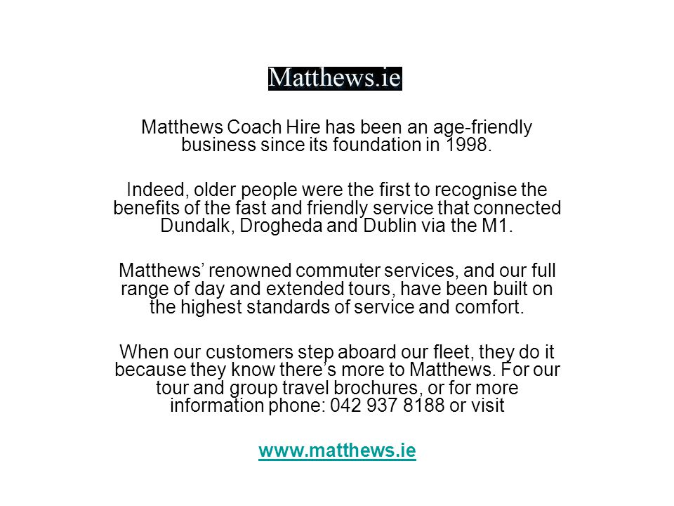 Matthews Coach Hire has been an age-friendly business since its foundation in 1998.
