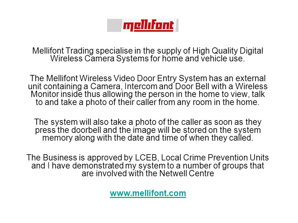 Mellifont Trading specialise in the supply of High Quality Digital Wireless Camera Systems for home and vehicle use.