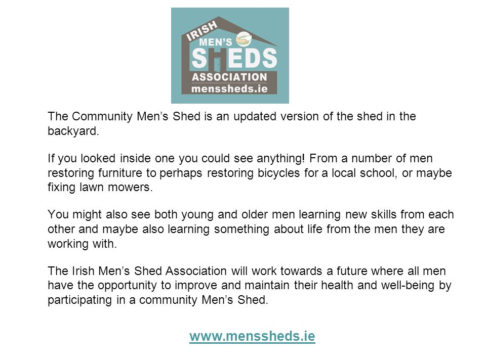 The Community Men's Shed is an updated version of the shed in the backyard.