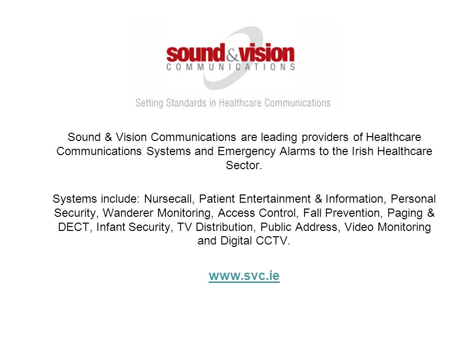 Sound & Vision Communications are leading providers of Healthcare Communications Systems and Emergency Alarms to the Irish Healthcare Sector.