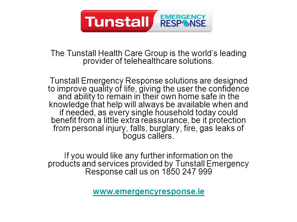 The Tunstall Health Care Group is the world's leading provider of telehealthcare solutions.