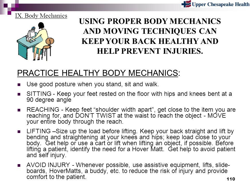 PRACTICE HEALTHY BODY MECHANICS:
