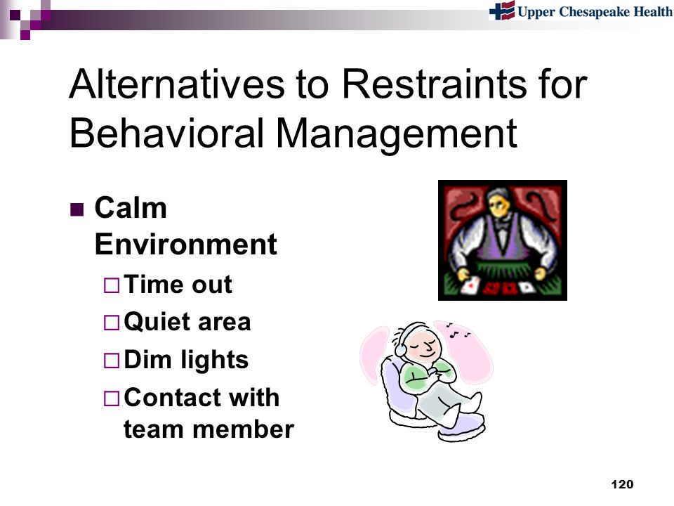 Alternatives to Restraints for Behavioral Management