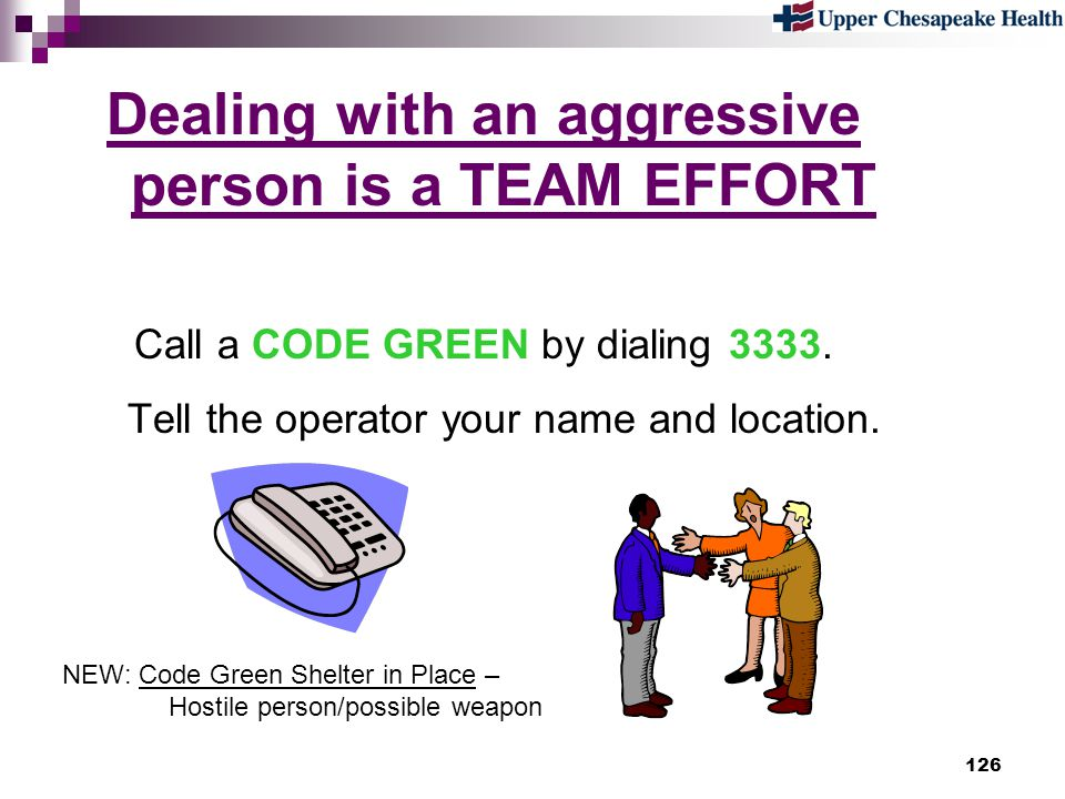 Dealing with an aggressive person is a TEAM EFFORT