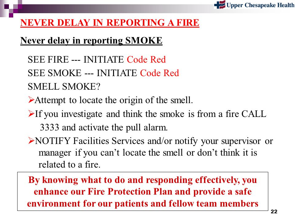 NEVER DELAY IN REPORTING A FIRE