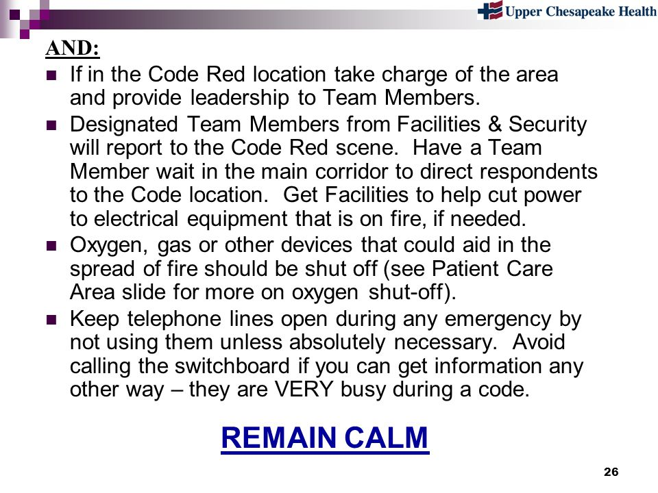 AND: If in the Code Red location take charge of the area and provide leadership to Team Members.