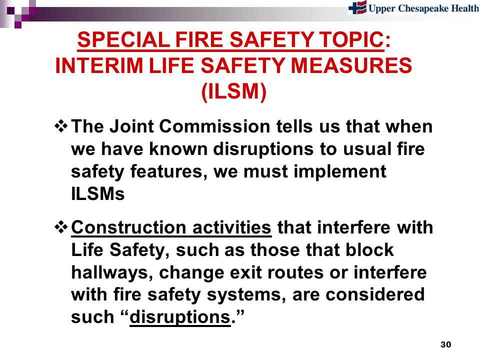 SPECIAL FIRE SAFETY TOPIC: INTERIM LIFE SAFETY MEASURES (ILSM)
