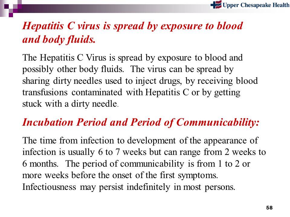 Hepatitis C virus is spread by exposure to blood and body fluids.