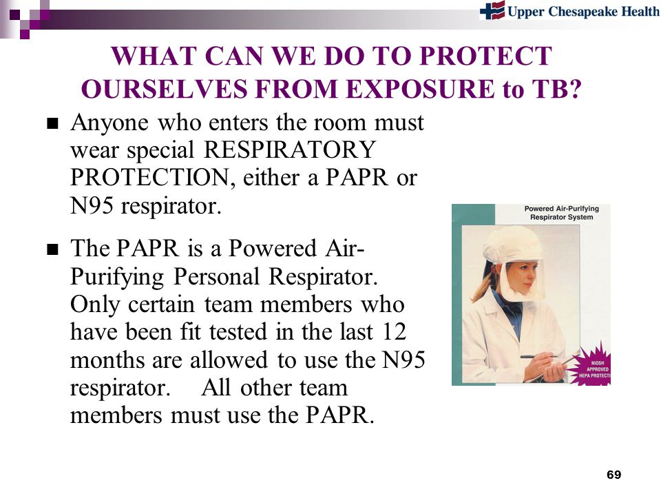 WHAT CAN WE DO TO PROTECT OURSELVES FROM EXPOSURE to TB