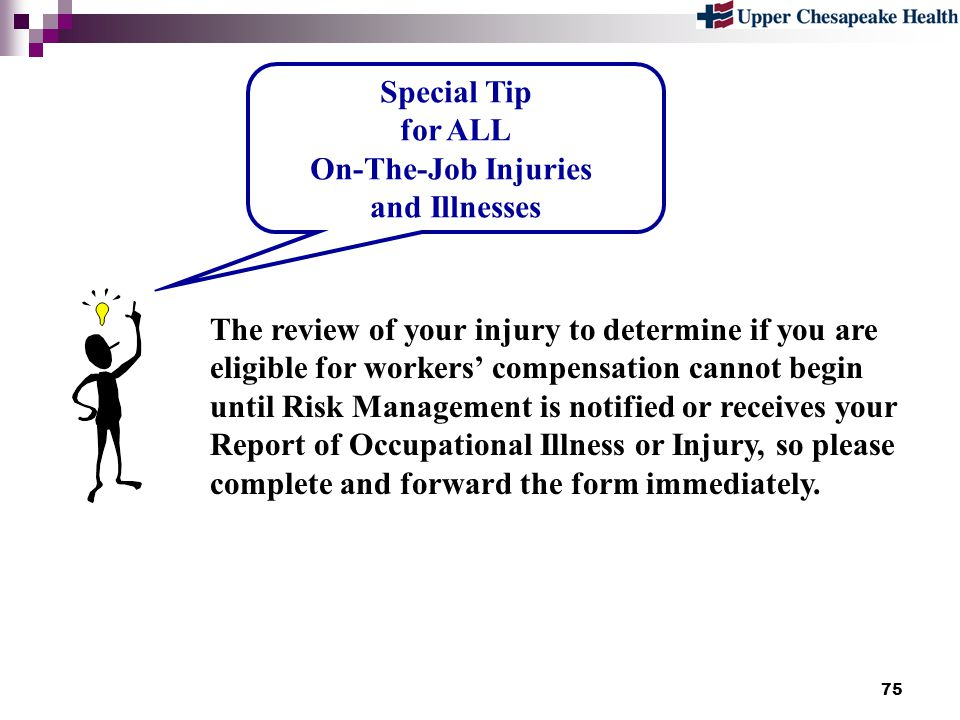 Special Tip for ALL. On-The-Job Injuries. and Illnesses.