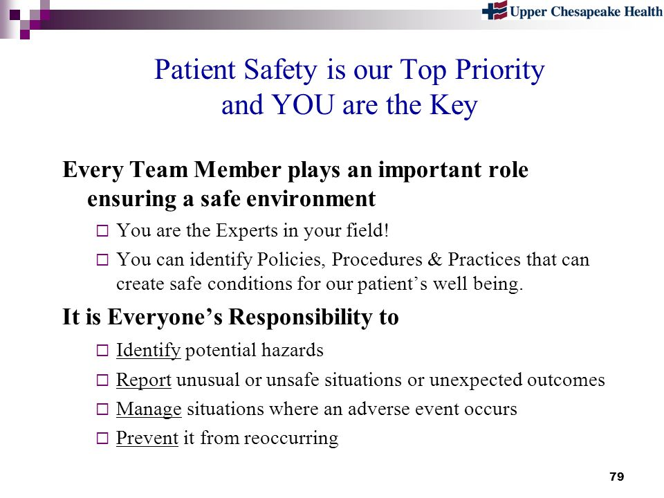 Patient Safety is our Top Priority and YOU are the Key