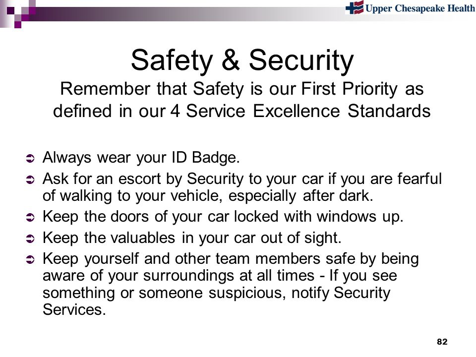 Safety & Security Remember that Safety is our First Priority as defined in our 4 Service Excellence Standards