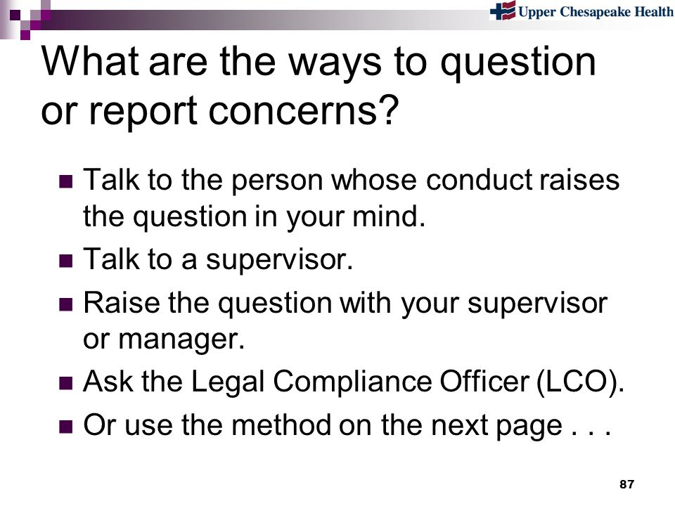 What are the ways to question or report concerns