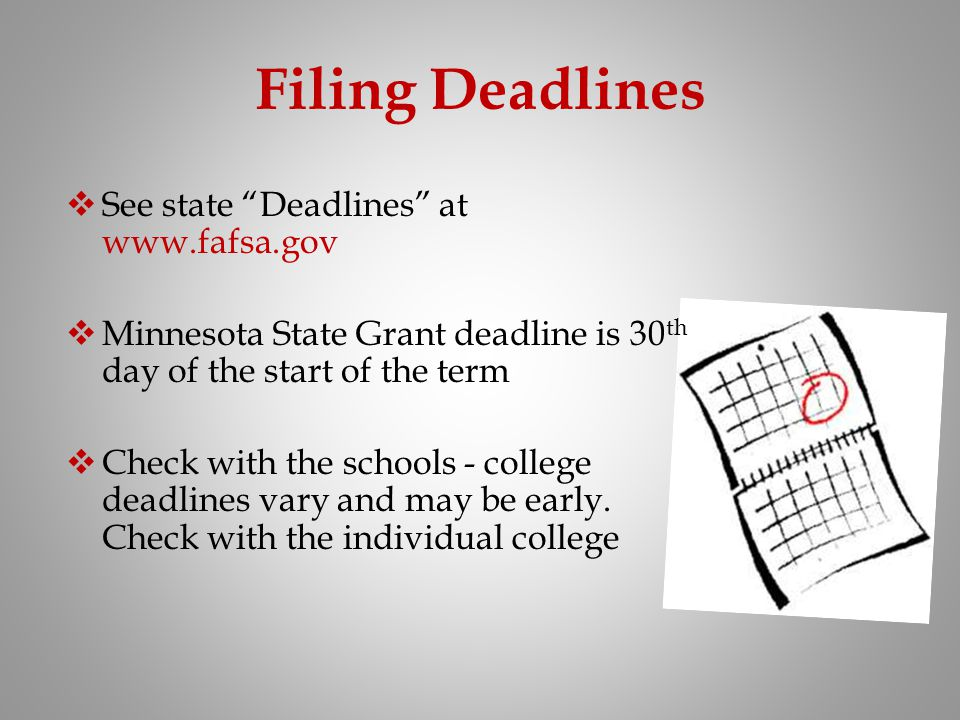 Filing Deadlines See state Deadlines at www.fafsa.gov