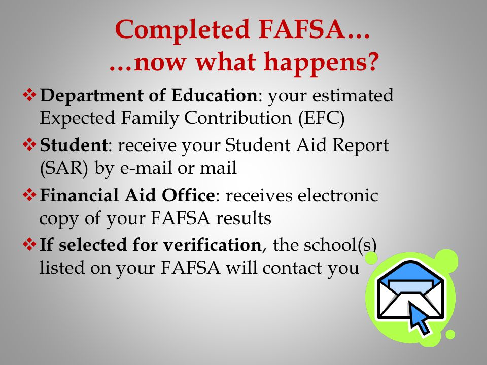 Completed FAFSA… …now what happens