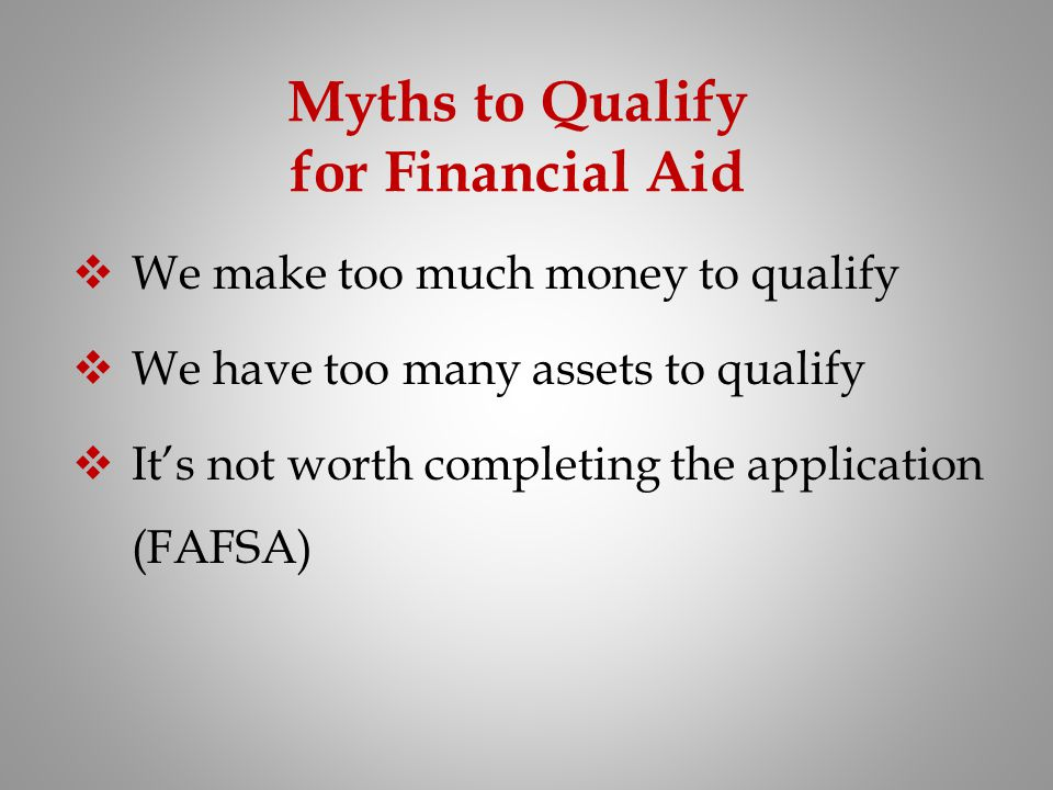 Myths to Qualify for Financial Aid