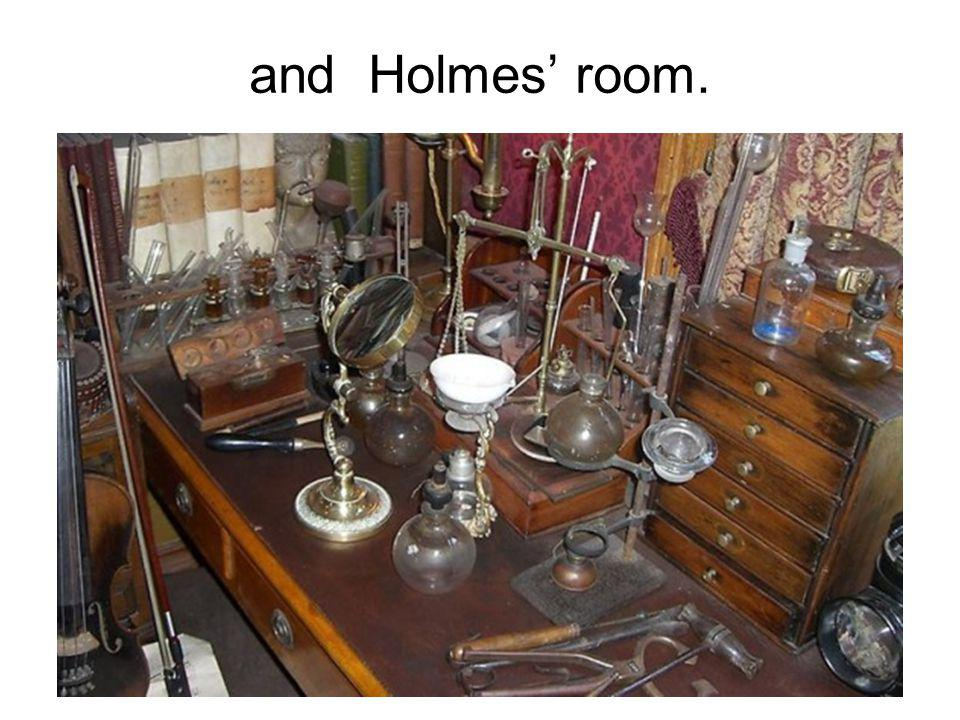 аnd Holmes' room.