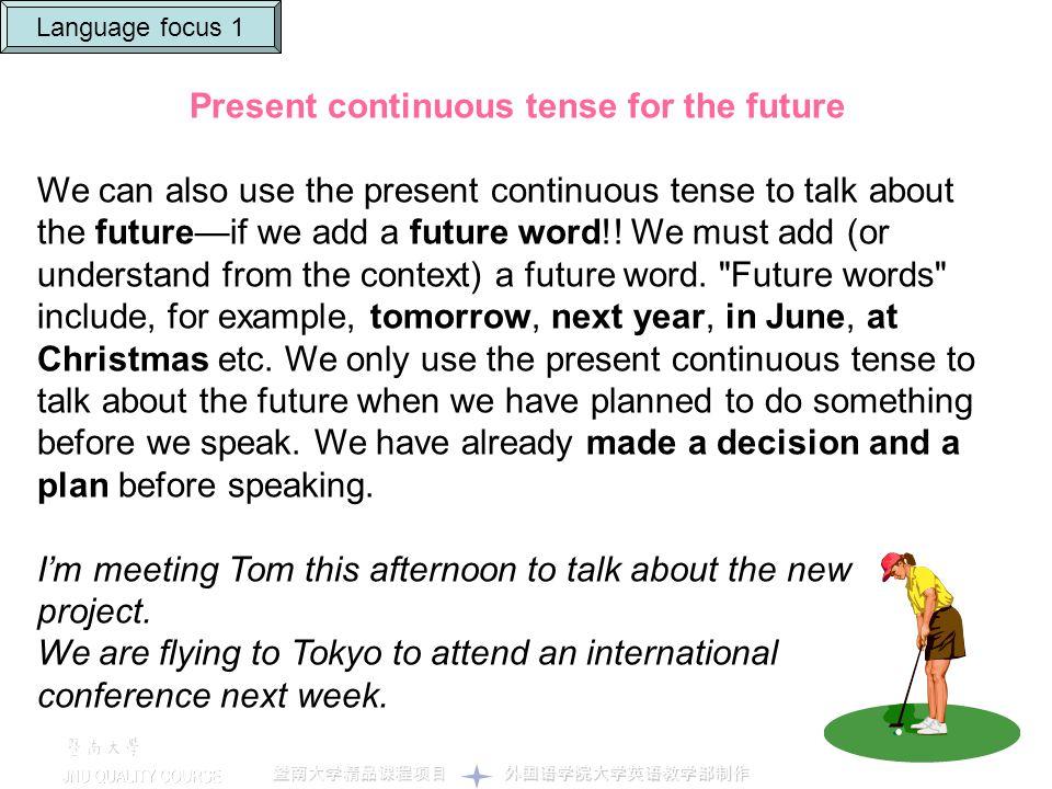 Present continuous tense for the future