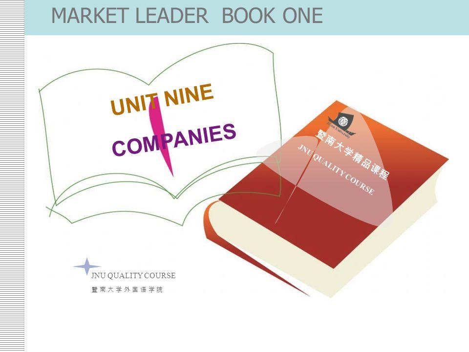 MARKET LEADER BOOK ONE UNIT NINE COMPANIES 外语学院大学英语教学部外招生教研室制作
