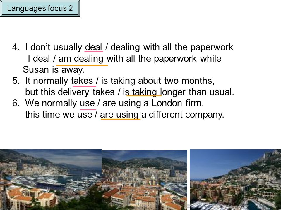 4. I don't usually deal / dealing with all the paperwork