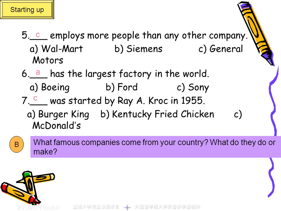 5.___ employs more people than any other company.