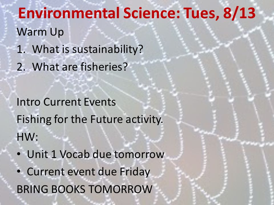 Environmental Science: Tues, 8/13
