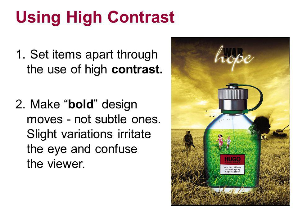 Using High Contrast Set items apart through the use of high contrast.