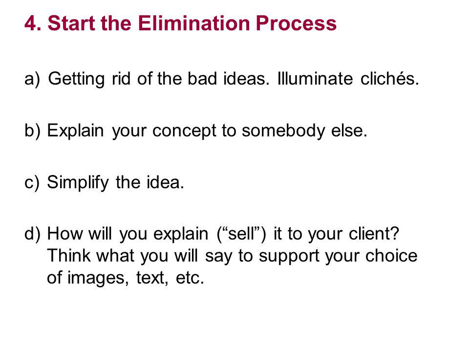 4. Start the Elimination Process