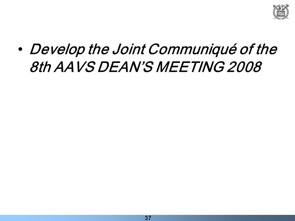 Develop the Joint Communiqué of the 8th AAVS DEAN'S MEETING 2008