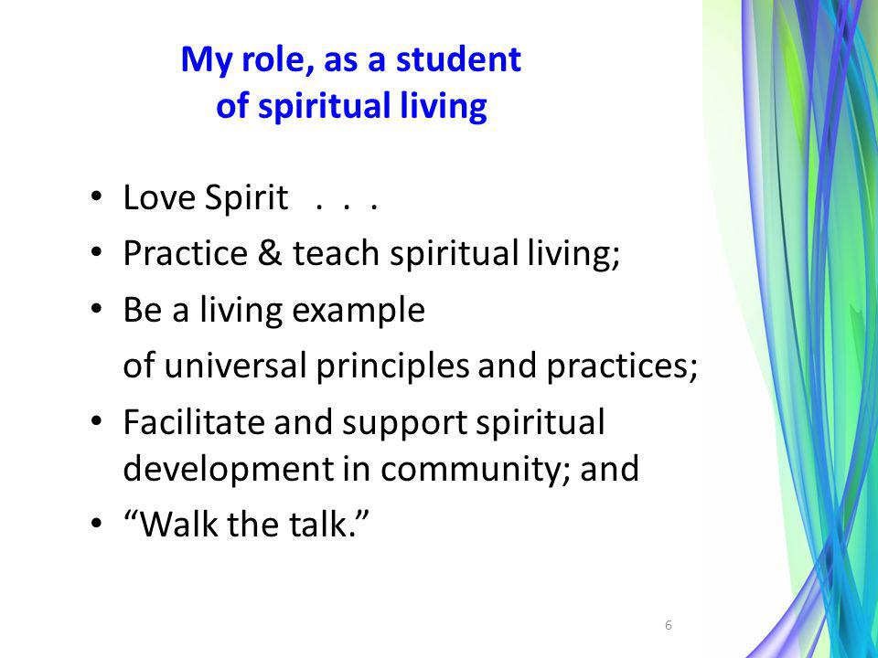 My role, as a student of spiritual living