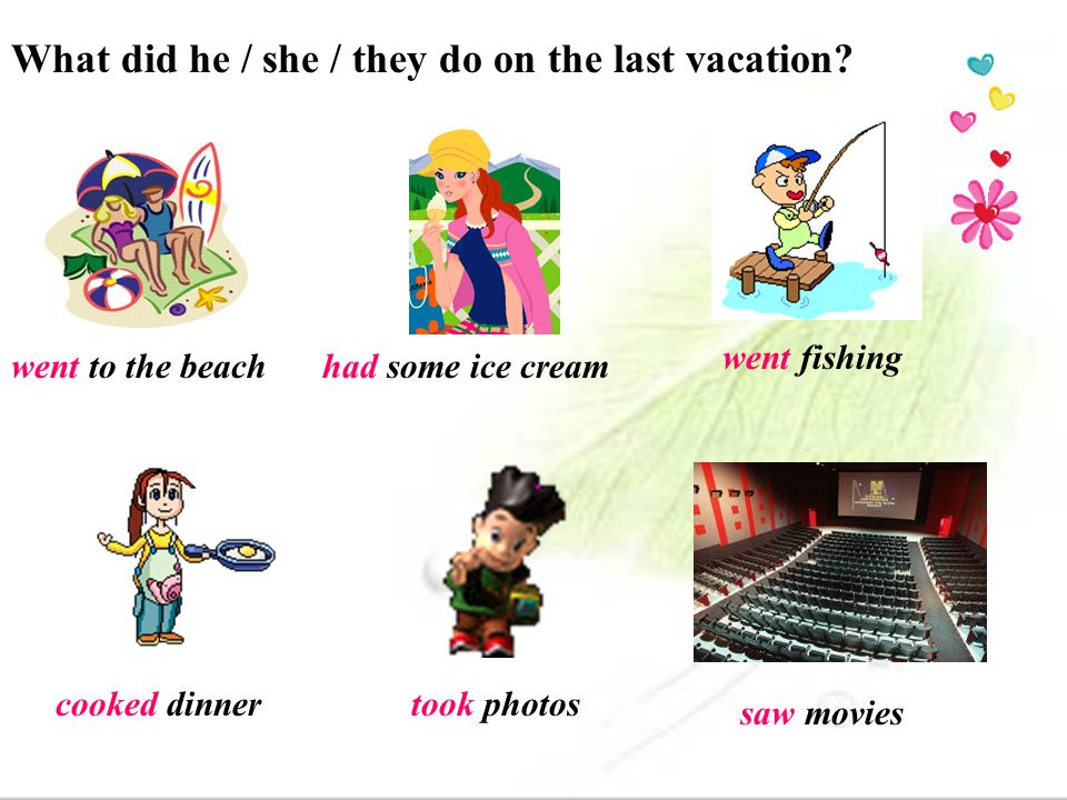 What did he / she / they do on the last vacation