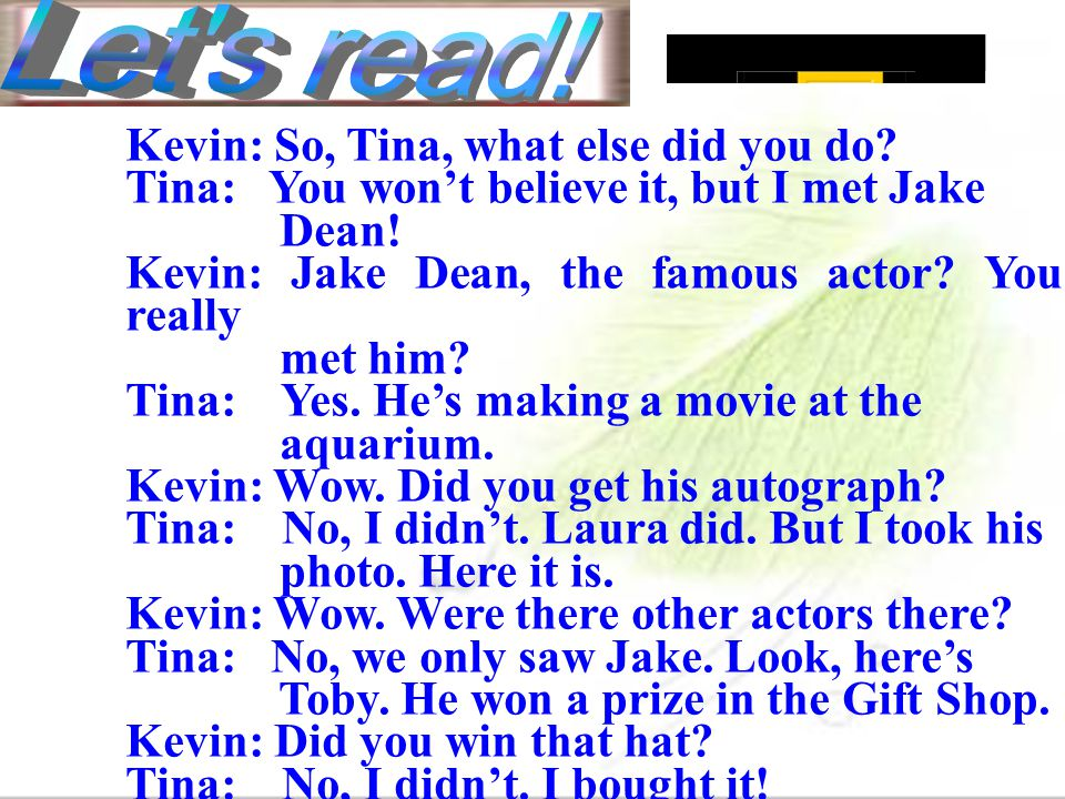 Let s read! Kevin: So, Tina, what else did you do